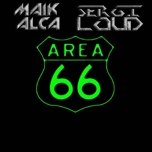 Maik Alca & Sergi Loud - Area 66 (Demo)