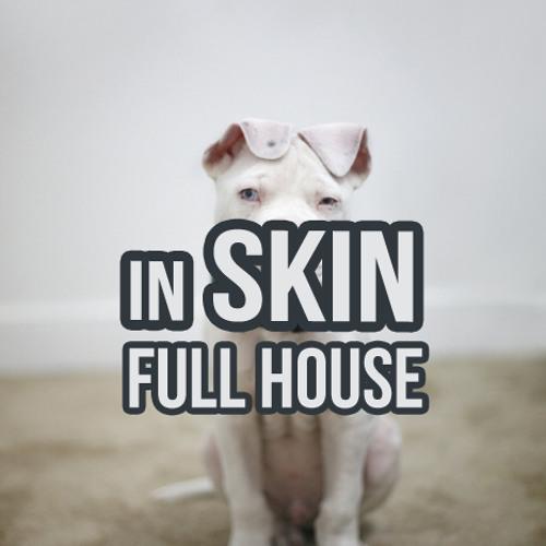 Full House - In Skin (Original Mix)