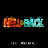Kid Ink - Hell & Back (Remix) feat MGK (Prod by Ned Cameron) [CDQ] Artwork
