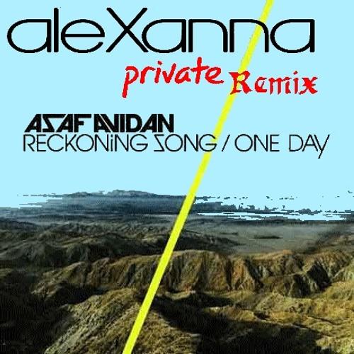 Asaf Avidan - Reckoning Song, One Day (AleXannA Private Remix)