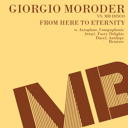 Giorgio Moroder vs MB Disco-From Here To Eternity (Aeroplane Remix)