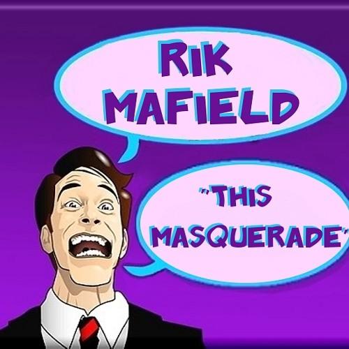 Rik Mafield - This Masquerade