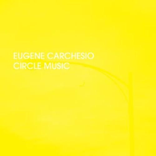 Eugene Carchesio - Circle Music