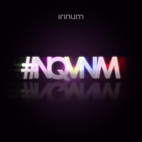 IRINUM - #NQVNM (Vers. Radio Edit)