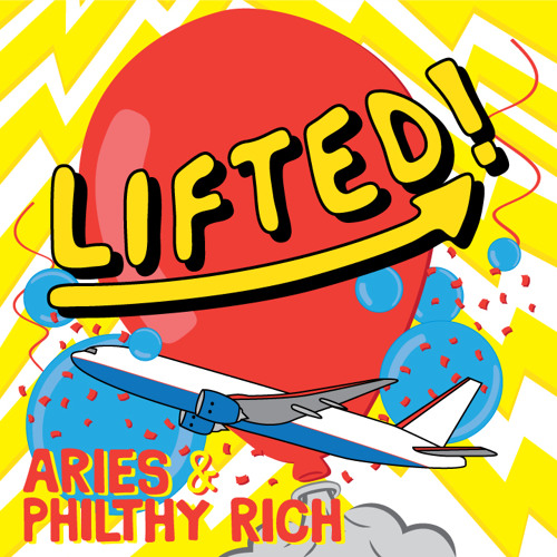 Lifted! (Aries & Philthy Rich)
