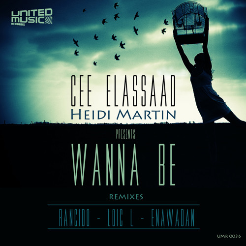 Cee ElAssaad & Heidi Martin - Wanna Be (Original Mix)