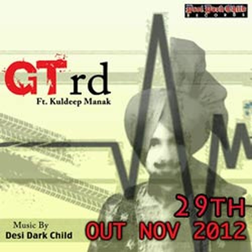 GT rd ft. Kuldeep Manak DESI DARK CHILD (Exclusive)