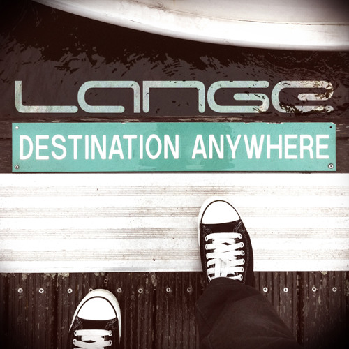 Lange - Destination Anywhere (Original Mix) [Preview]