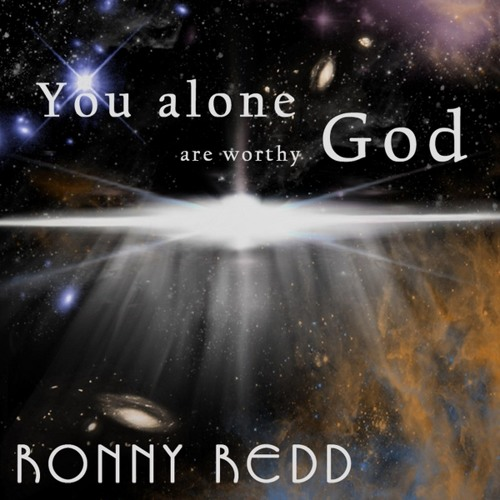 You Alone Are Worthy God