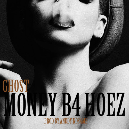 Ghost - Money B4 Hoez (Prod By.Anddy NoSame)