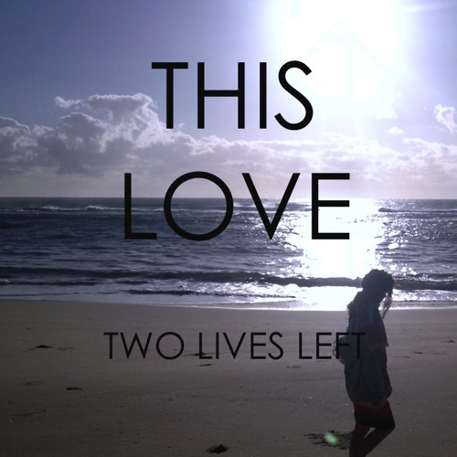 This Love (Rough Edit)