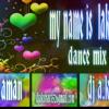 my name is lakhan dance mix dj aman dj a.k.s
