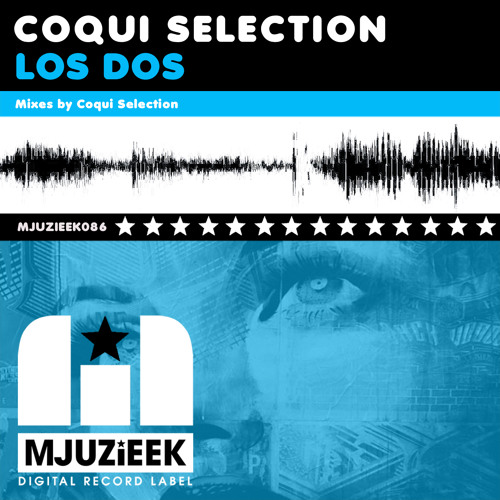 """Coqui selection """" LOS DOS """" OUT NOW!!"""