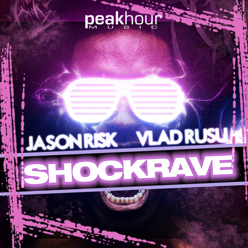 Jason Risk & Vlad Rusu - ShockRave (Original Mix) - OUT NOW!