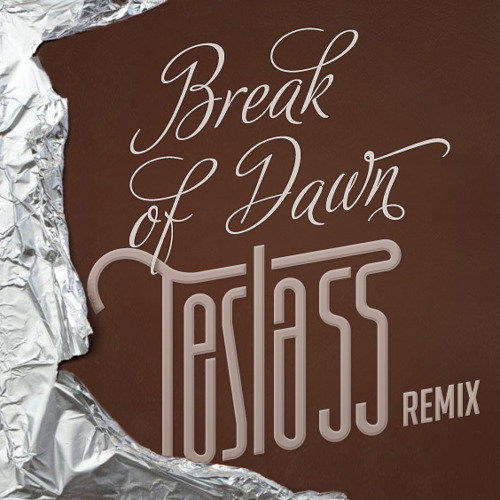 Breakbot - Break Of Dawn (Tesla55 Remix)  DOWNLOAD!