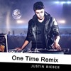 Remix Of One Time JUSTIN BIEBER