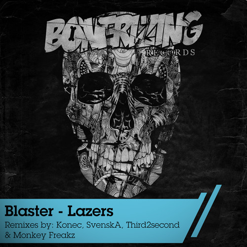 "Blaster ""Lazers"" EP Teaser / 05/12/2012 Out on Bonerizing Records"