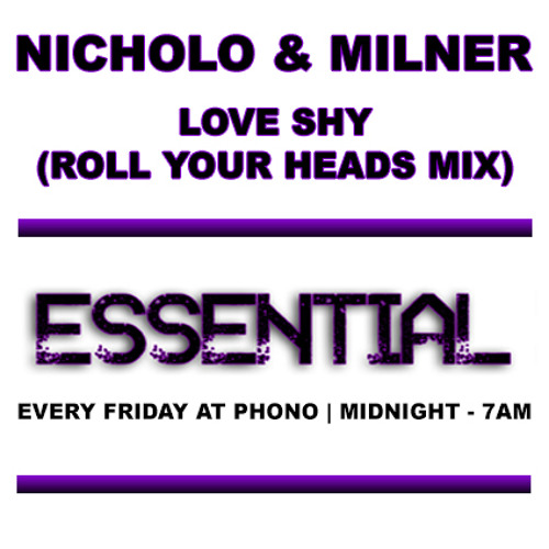 Nicholo & Milner - Love Shy (Roll Your Heads Vocal Mix)