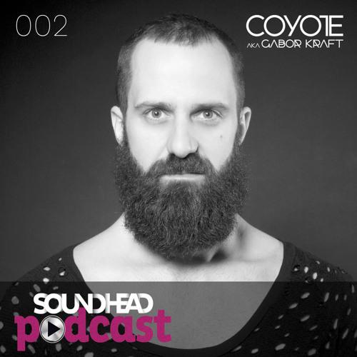 Soundhead Podcast 002 - Coyote aka Gabor Kraft (H)