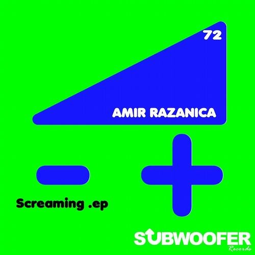 Amir Razanica - Screaming (Paulo AV Rmx) - Subwoofer Records (LQ) OUT NOW