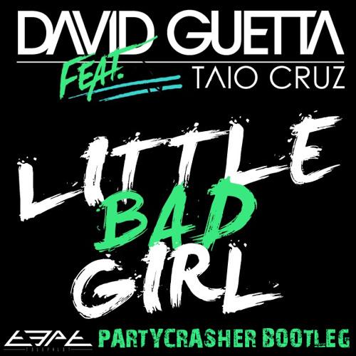DG - LITTLE BAD GIRL (PARTYCRASHER MASHUP) by T3PT