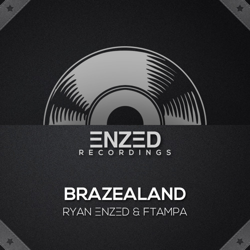 Brazealand - Ryan ΞNZΞD & Ftampa *PREVIEW*