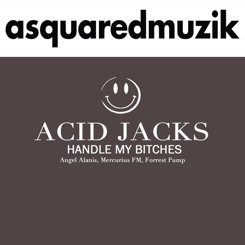 Acid Jacks - Handle My Bitches (Mercurius FM Remix)