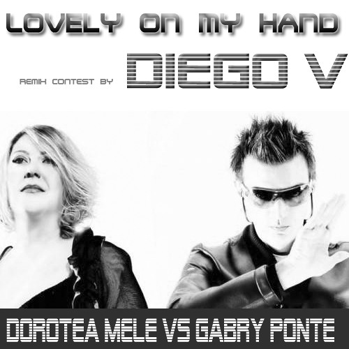 Dorotea Mele & Gabry Ponte - Lovely on my hand (DiegoV Rmx)