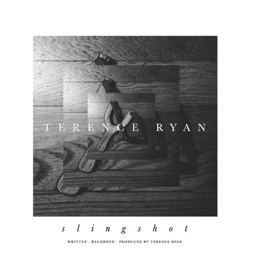 """Terence Ryan   """"Slingshot"""" (Written, Recorded, & Produced by Terence Ryan)"""