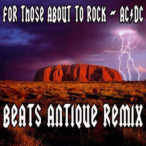 For Those About To Rock - AC/DC (Beats Antique Remix)