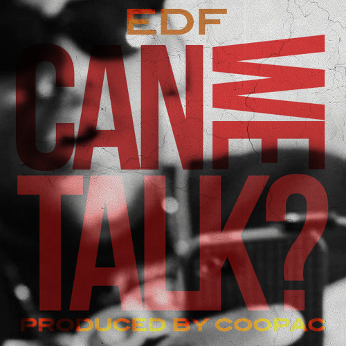 EDF - Can We Talk (Produced By COOPac Shakur)