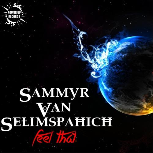 Sammyr Van Selimspahich - Feel That (Original Mix)