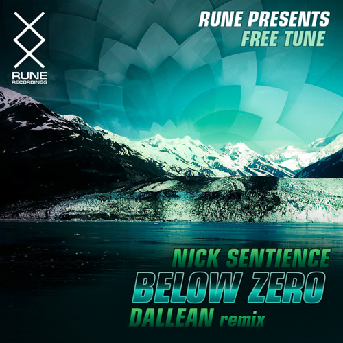 RUNE PRESENTS: Nick Sentience - Below Zero (Dallean Remix) [FREE DOWNLOAD]
