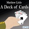 A Deck Of Cards  - Matthew Little