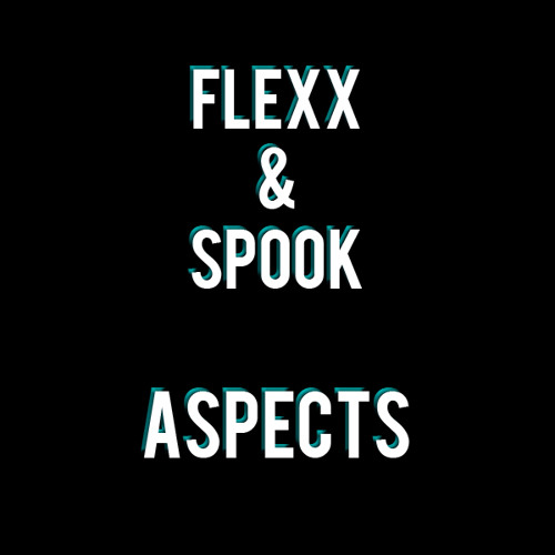 Flexx & Spook - Aspects