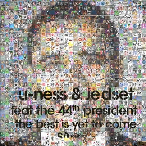 U-Ness & JedSet Feat The 44th President - The Best Is Yet To Come (Radio Edit)