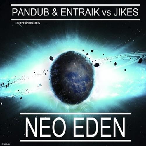 Pandub & Entraik VS JIKES - Neo Eden (Prime Remix)
