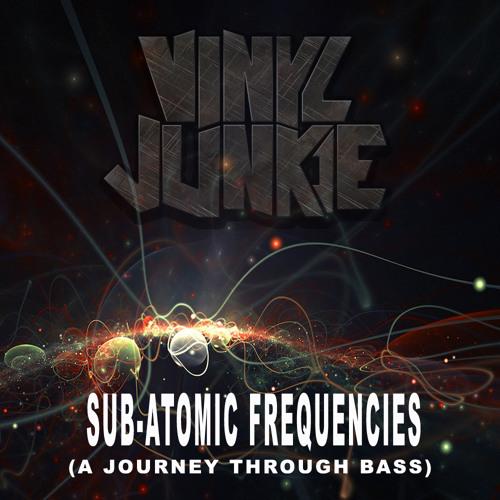 VINYL JUNKIE - Sub-Atomic Frequencies (Mixtape) FREE DOWNLOAD