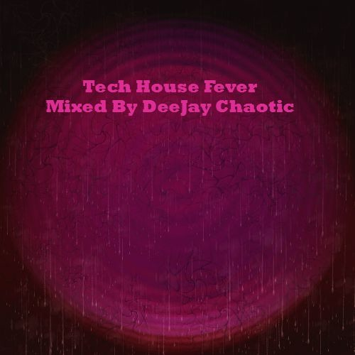 DeeJay Chaotic - Tech House Fever (FREE DOWNLOAD)