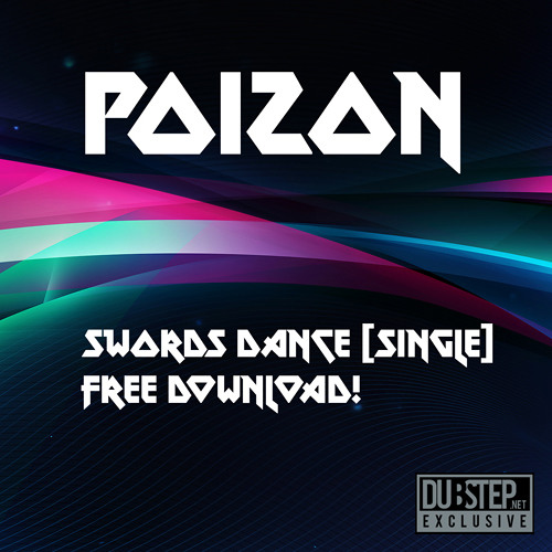 Swords Dance by Poizon - Dubstep.NET Exclusive