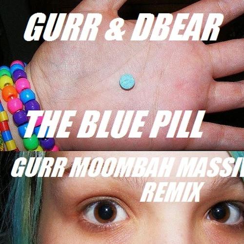 The Blue Pill ( Gurr Moombah Massive Remix)