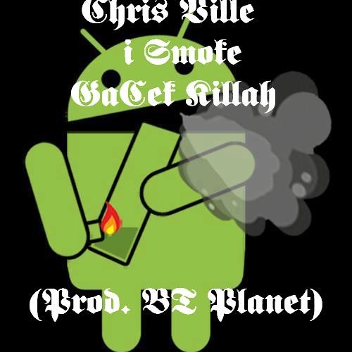 ChrisVille - i Smoke (GaCek Killah Prod. BT Planet)