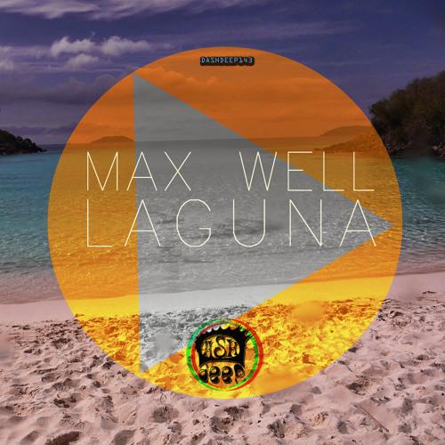 Max Well - Laguna (Original Mix) [Teaser]