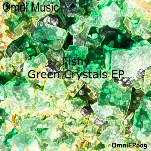 Green Crystal EP (Out now Omni Music)