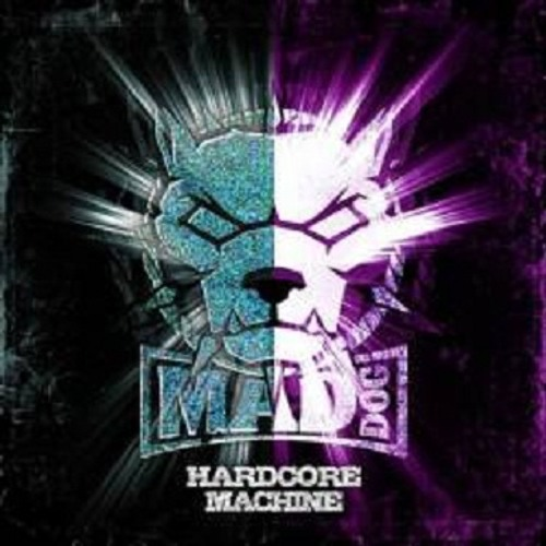 DJ Mad Dog  & AniMe - Hardcore Machine