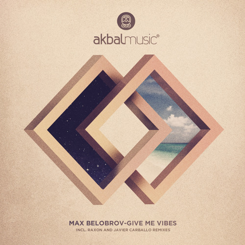 Max Belobrov - Give Me Vibes (Raxon Remix) Akbal Music [PREVIEW]