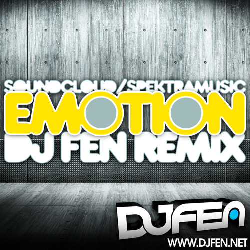 Emotion - DJ Fen Remix [***FREE DOWNLOAD***]