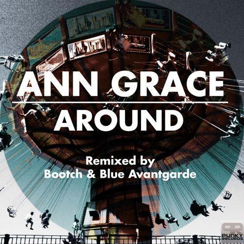 Ann Grace - Around (Blue Avantgarde Remix)