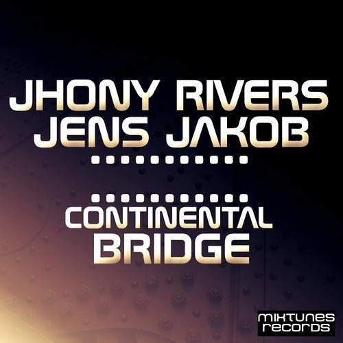 Jhony Rivers & Jens Jakob - Continental Bridge (Original Mix)[MixTunes Records]