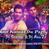 Kukkad Kamal Da Party Mix [Dj Sanjay & Dj Anu'Zd]